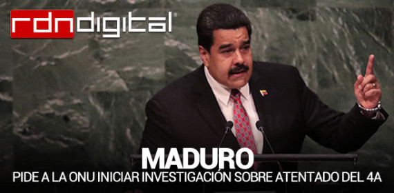 Maduro pide a la ONU iniciar investigación sobre atentado del 4A